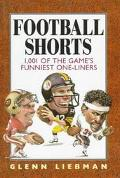 Football Shorts 1,001 Of the Game's Funniest One-Liners