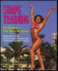 Shape Training The 8-Week Total Body Makeover  Increase Tone, Muscle Definition, and Cardiov...