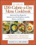 1200-Calorie-A-Day Menu Cookbook Quick and Easy Recipes for Delicious Low-Fat Breakfasts, Lu...