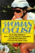 Woman Cyclist: Training and Racing Techniques