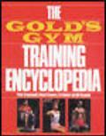 Gold's Gym Training Encyclopedia