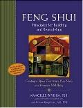 Feng Shui Principles for Building and Remodeling Creating a Space That Meets Your Needs and ...
