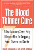Blood Thinner Cure A Revolutionary Seven-Step Lifestyle Plan for Stopping Heart Disease and ...