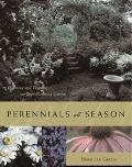 Perennials All Season Planning and Planting an Ever-Blooming Garden