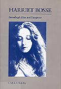 Harriet Bosse: Strindberg's Muse and Interpreter - Carla Waal - Hardcover
