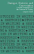 Dialogue, Dialectic, and Conversation A Social Perspective on the Function of Writing