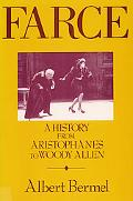 Farce: A History from Aristophanes to Woody Allen