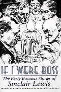 If I Were Boss The Early Business Stories of Sinclair Lewis