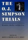 O.J. Simpson Trials Rhetoric, Media, and the Law