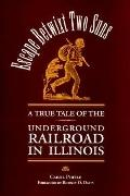 Escape Betwixt Two Suns A True Tale of the Underground Railroad in Illinois