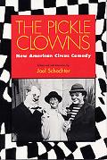 Pickle Clowns New American Circus Comedy