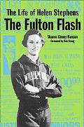 Life Of Helen Stephens The Fulton Flash