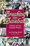 Breaking into Baseball Women and the National Pastime