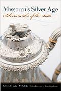 Missouri's Silver Age Silversmiths of the 1800s
