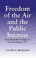 Freedom of the Air And the Public Interest First Amendment Rights in Broadcasting to 1935