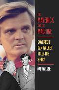 Maverick and the Machine Govenor Dan Walker Tells His Story