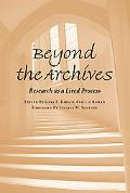 Beyond the Archives