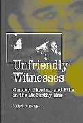 Unfriendly Witnesses: Gender, Theater, and Film in the McCarthy Era
