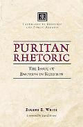 Puritan Rhetoric: The Issue of Emotion in Religion (Landmarks in Rhetoric and Public Address)