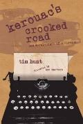 Kerouac's Crooked Road: The Development of a Fiction