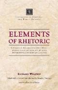 Elements of Rhetoric: Comprising an Analysis of the Laws of Moral Evidence and of Persuasion...