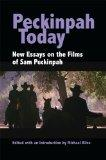 Peckinpah Today: New Essays on the Films of Sam Peckinpah