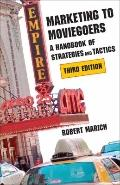 Marketing to Moviegoers : A Handbook of Strategies and Tactics