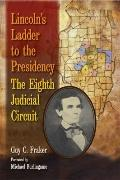 Lincoln's Ladder to the Presidency : The Eighth Judicial Circuit