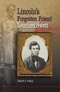 Lincoln's Forgotten Friend, Leonard Swett