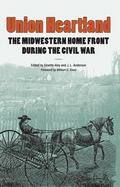 Union Heartland : The Midwestern Home Front During the Civil War