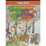 Little People Big Book About Seasons (Fisher Price) (Time Life for Children) (Little People ...