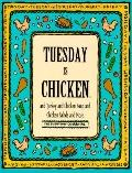 Tuesday Is Chicken: And Turkey and Cornish Hens and Chicken Salads and More - Time-Life Book...