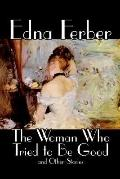 Woman Who Tried to Be Good and Other Stories