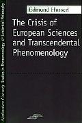 Crisis of European Sciences and Transcendental Phenomenology An Introduction to Phenomenolog...