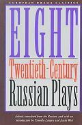Eight Twentieth-Century Russian Plays