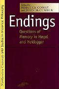 Endings Questions of Memory in Hegel and Heidegger