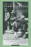 Last Eyewitnesses Children of the Holocaust Speak