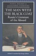 Man With the Black Coat Russia's Literature of the Absurd