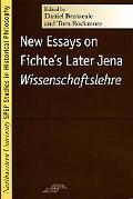 New Essays on Fichte's Later Jena Wissenschaftslehre