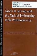Calvin O. Schrag and the Task of Philosophy After Postmodernity