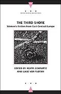 Third Shore Women's Fiction from East Central Europe