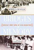 Bridges of Memory Chicago's First Wave of Black Migration