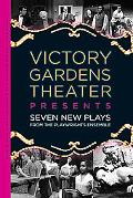 Victory Gardens Theater Presents Seven New Plays From the Playwrights Ensemble