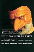 Comic Mask in the Commedia Dell'arte Actor Training, Improvisation, And the Poetics of Survival