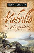 Melville The Making of the Poet