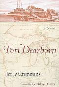 Fort Dearborn: A Novel