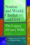 Nation and World, Church and God : The Legacy of Garry Wills