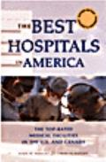 Best Hospitals In America: The Top Rated Medical Facilities in the U.S. & Canada - John W. W...