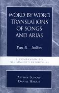 Word-By-Word Translations of Songs and Arias Italian