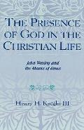 Presence of God in the Christian Life John Wesley and the Means of Grace
